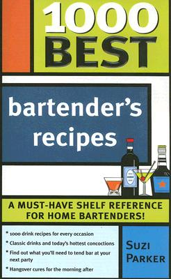 1000 Best Bartender's Recipes By Parker, Suzi